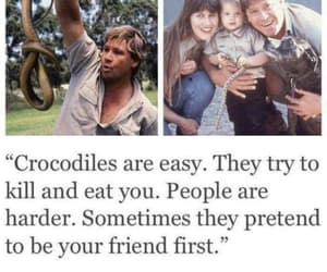 steve irwin, people are harder, and they pretend image