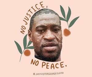 no justice no peace, blacklivesmatter, and justiceforgeorgefloyd image