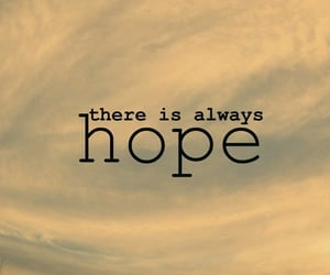 hope, text, and always image