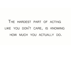 acting, care, and feelings image