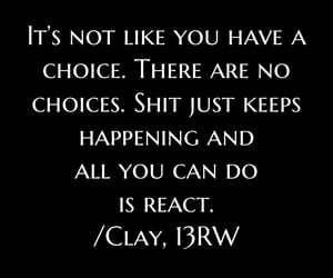 13 reasons why, choice, and quote image