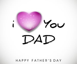 daddy, Fathers Day, and happy fathers day image