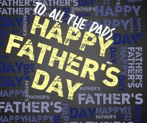 dad, father, and happy father's day image