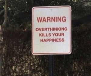 quotes, overthinking, and happiness image