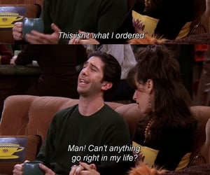 ross geller, friends quote, and friends image