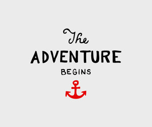 adventure, anchor, and quote image
