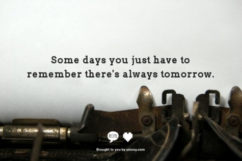 Piccsy Some Days You Just Have To Remember Theres Always Tomorrow