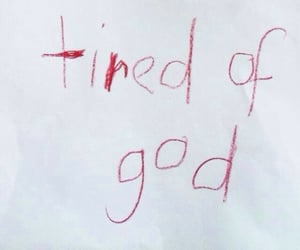 god, quotes, and tired image