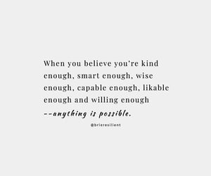 believe, kind, and quotes image
