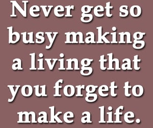 busy, quotes on life, and life advice image