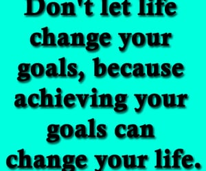 goals, life advice, and life quotes and sayings image