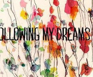Dream, flowers, and quote image