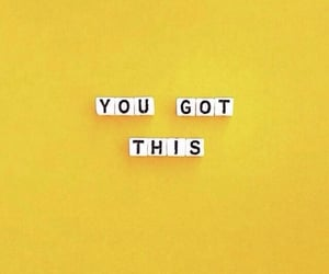 you got this 💛