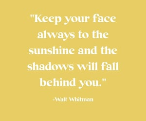 Let the shadow's fall behind you!