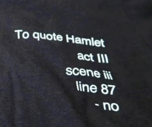 Hamlet, quote, and text image