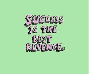 quotes, success, and revenge image