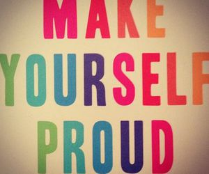 proud, quote, and yourself image