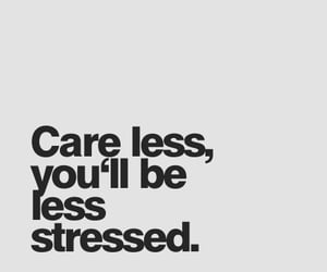 quotes, care less, and motivation image