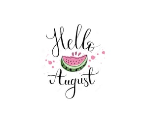 August, hello, and wallpapers image