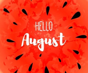 2020, hello august, and welcome august image