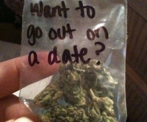 weed, date, and drugs image