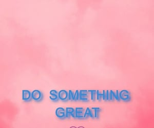 do, great, and quotes image
