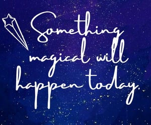affirmation, magic, and quotes image