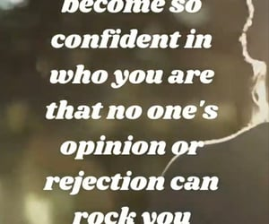 confident, rejection, and opinion image