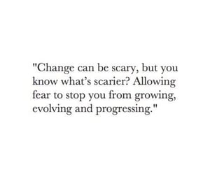 quotes, change, and fear image