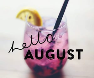 August, hello august, and background image