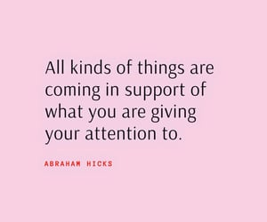 attention, law of attraction, and quotes image
