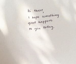 good, you, and happens image