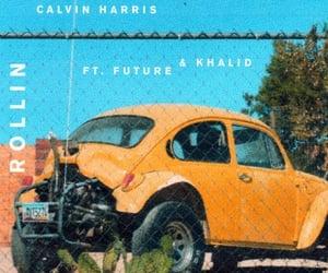 calvin harris, future, and rollin image