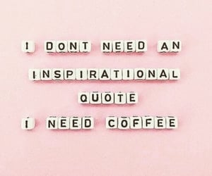 coffee, feelings, and good morning image