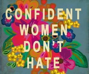 confident, quotes, and hate image