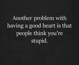stupid and good heart image