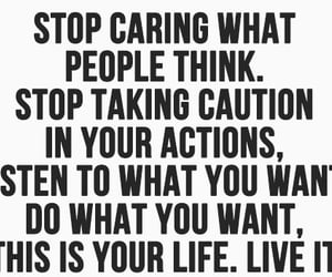 stop caring, easy to say, and stop taking image