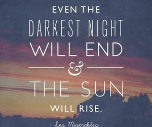 the sun will rise and the darkest night image
