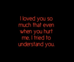 hurt, me, and understand image