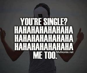 single, haha, and quote image