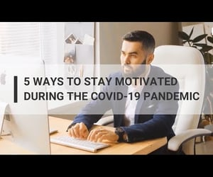 pandemic, video, and how to get motivated image