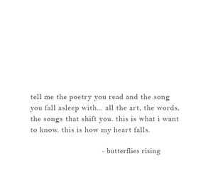 tell me the poetry you read and the song you fall asleep with... all the art, the words, the songs that shift you.