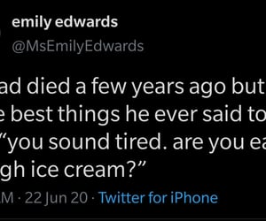 ice cream, dead dad, and i'm not crying image