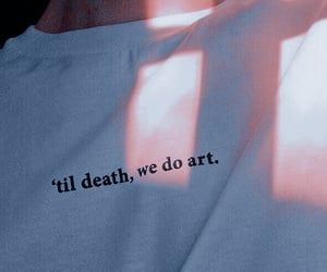 art, shirt, and quotes image