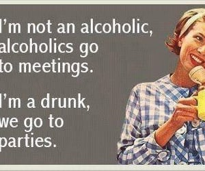 drunk, alcoholic, and funny image