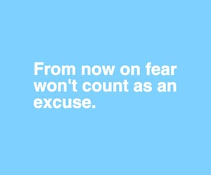 excuse, fear, and strong image