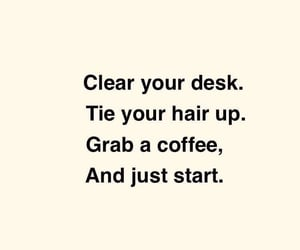 quotes, motivation, and coffee image