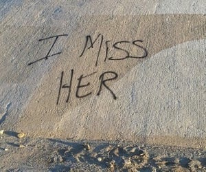 miss her, break up, and love image