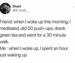 when i woke up, 30 minute walk, and 50 push ups image