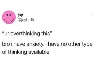 anxiety, bro, and feelings image